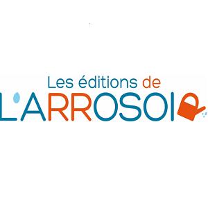 LES EDITIONS DE L'ARROSOIR