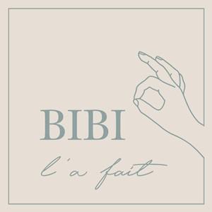BIBI L'A FAIT